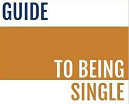 guide to being single