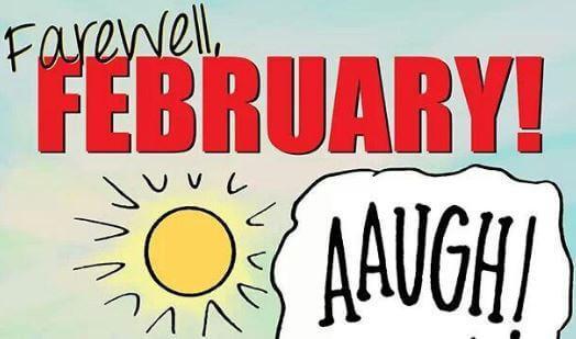 Saying goodbye to February
