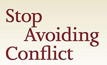Avoiding Conflict is a bad idea
